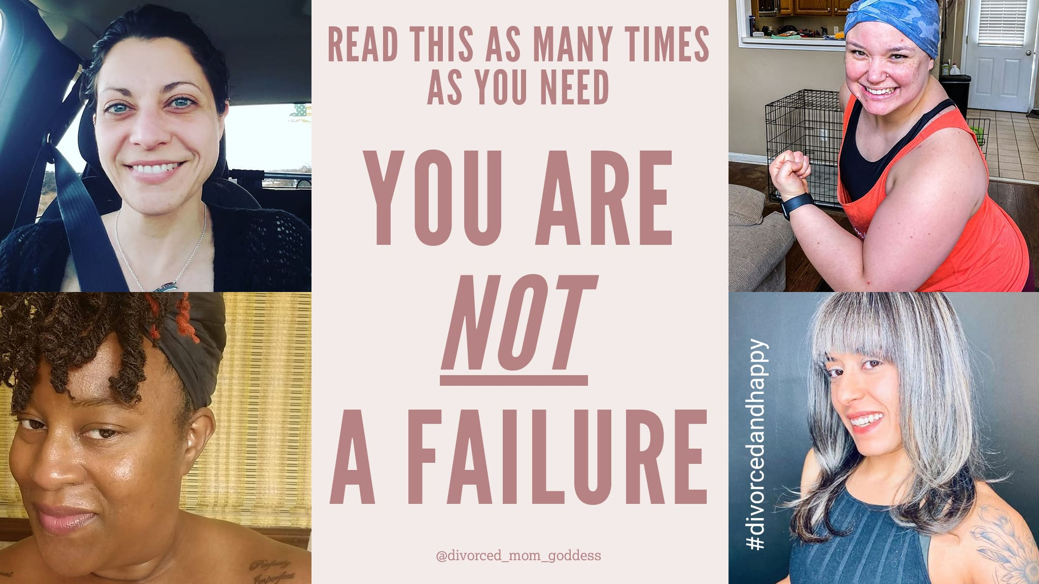 A Montage Of Social Media Photos Of Divorced And Happy Women With A Message That Divorce Does Not Mean You Are A Failure