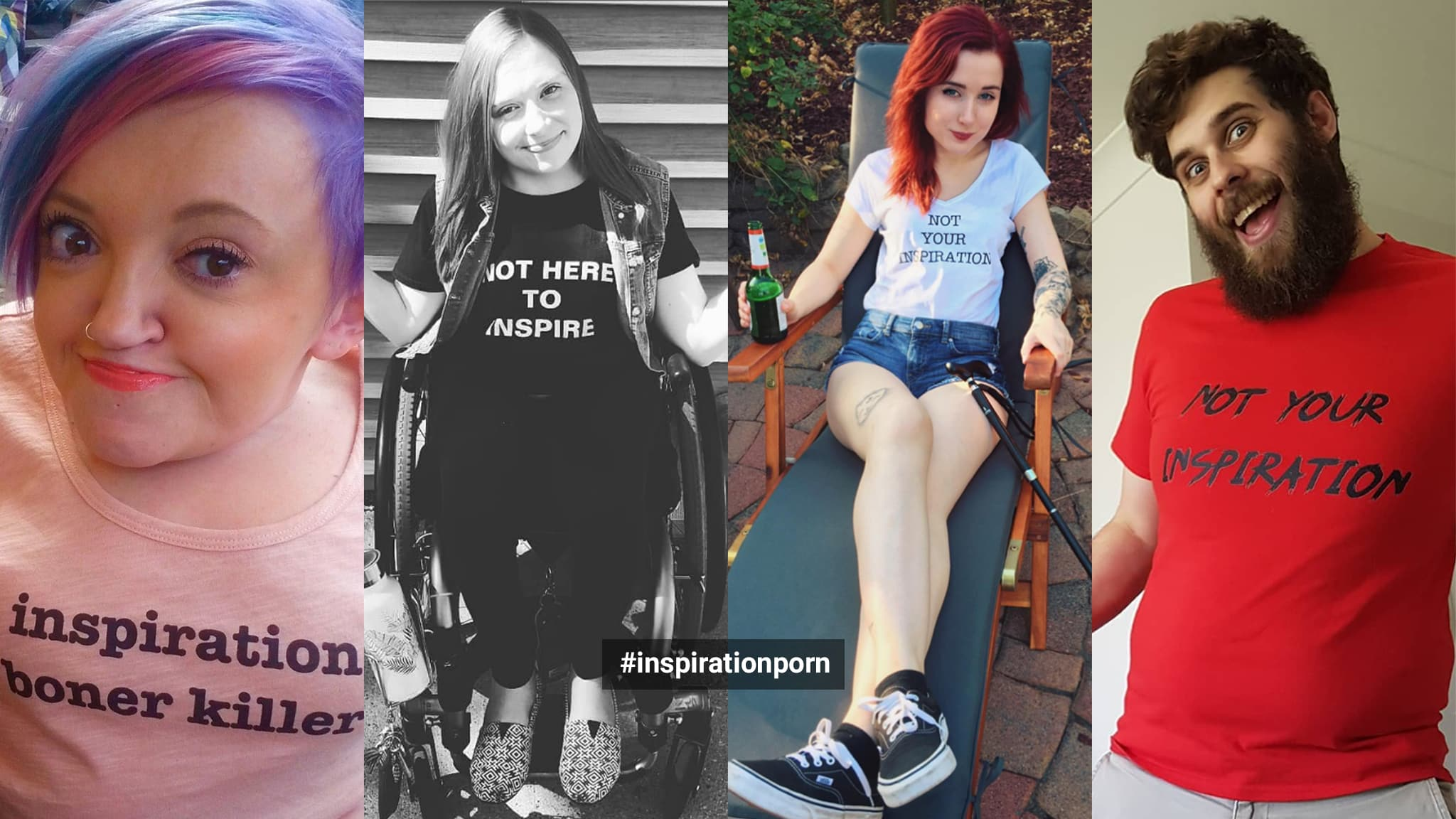 Montage Of 4 Images Of Disabled People In Various Poses Wearing T-Shirts Condemning Being Used As Inspiration Porn